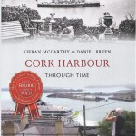 Cork Harbour Through Time By Kieran McCarthy and Dan Breen