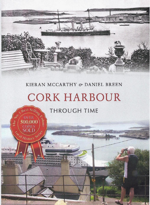 Cork Harbour Through Time By Kieran McCarthy and Dan Breen