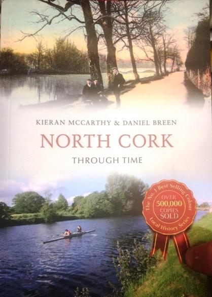 North Cork Through Time by Kieran McCarthy and Dan Breen, December 2015
