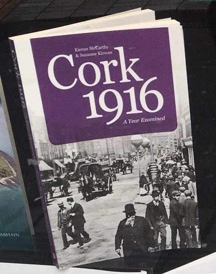 864a. Cork 1916, A Year Examined by Kieran McCarthy & Suzanne Kirwan