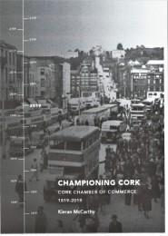 1023a. Front Cover of Championing Cork, Cork Chamber of Commerc