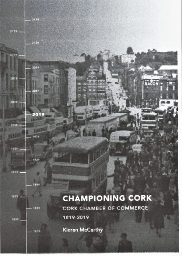 Front cover of Kieran McCarthy's Championing Cork, Cork Chamber of Commerce, 1819-2019 (2019)