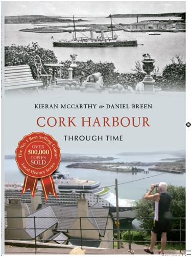 Front cover of Kieran McCarthy's and Dan Breen's Cork Harbour Through Time (2014)