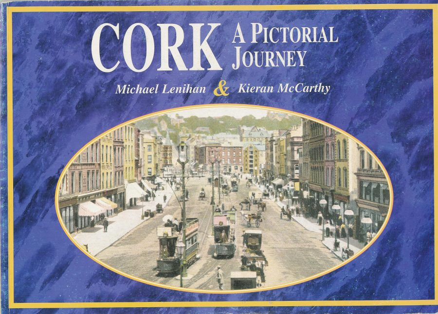Front cover of Kieran McCarthy's and Michael Lenihan's Cork A Pictorial Journey (2001)