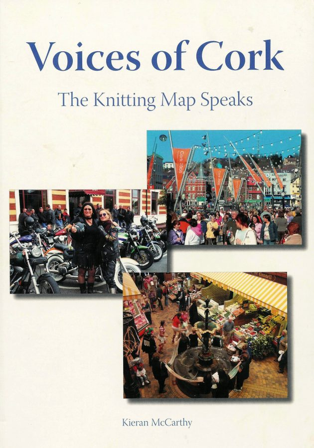 Front cover of Kieran McCarthy's Voices of Cork, The Knitting Map Speaks (2005)