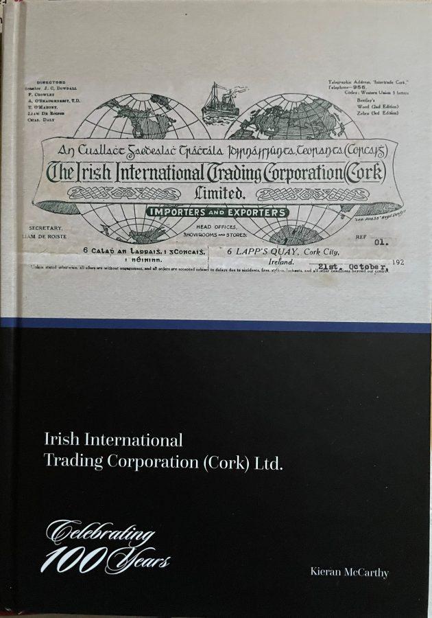 Front cover of Kieran's new book, Irish International Trading Corporation, Cork, Celebrating 100 Years